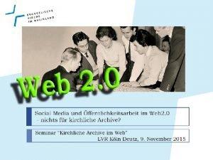 Inhalt Web 1 0 Web 2 0 Chancen