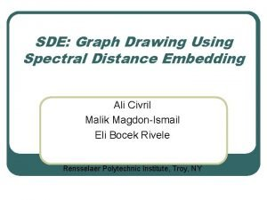 SDE Graph Drawing Using Spectral Distance Embedding Ali