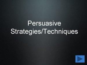 Persuasive StrategiesTechniques Part One Strategies for Persuasive Writing