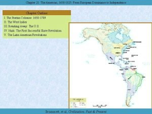 Chapter 21 The Americas 1650 1825 From European
