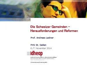 Die Schweizer Gemeinden Herausforderungen und Reformen Prof Andreas