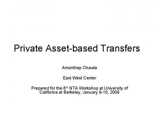 Private Assetbased Transfers Amonthep Chawla East West Center