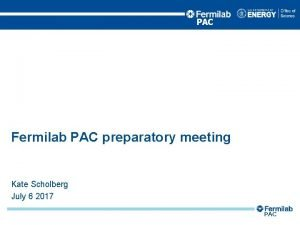 PAC Fermilab PAC preparatory meeting Kate Scholberg July