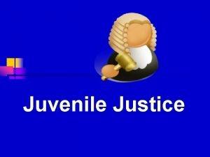 Juvenile Justice YOU DECIDE n In each scenario