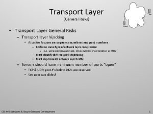 Transport Layer General Risks Transport Layer General Risks