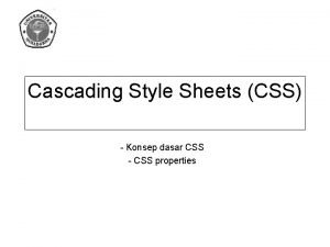 Cascading Style Sheets CSS Konsep dasar CSS CSS