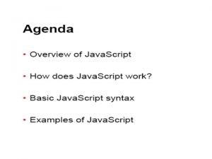 What is Java Script Java Script was designed