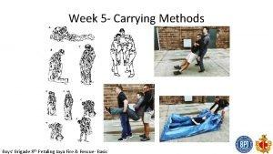 Week 5 Carrying Methods Boys Brigade 8 th