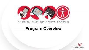 Program Overview Definition of Electronic Accessibility Electronic accessibility