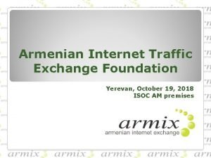 Armenian Internet Traffic Exchange Foundation Yerevan October 19
