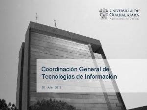 Coordinacin General de Tecnologas de Informacin 02 Julio