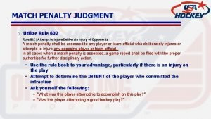 MATCH PENALTY JUDGMENT o Utilize Rule 602 Attempt