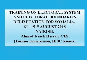 TRAINING ON ELECTORAL SYSTEM AND ELECTORAL BOUNDARIES DELIMITATION