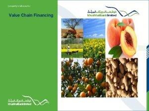 Value Chain Financing Value Chain A value chain