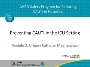 AHRQ Safety Program for Reducing CAUTI in Hospitals