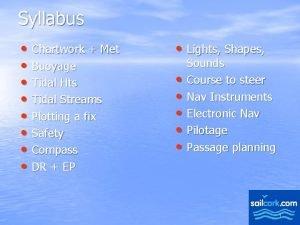 Syllabus Chartwork Met Buoyage Tidal Hts Tidal Streams
