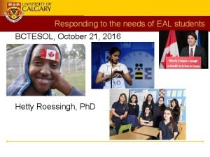 Responding to the needs of EAL students BCTESOL
