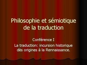 Philosophie et smiotique de la traduction Confrence I