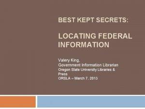 BEST KEPT SECRETS LOCATING FEDERAL INFORMATION Valery King