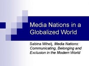Media Nations in a Globalized World Sabina Mihelj