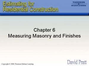 Chapter 6 Measuring Masonry and Finishes Masonry Work