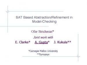 SAT Based AbstractionRefinement in ModelChecking Ofer Strichman Joint