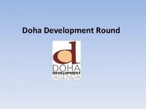 Doha Development Round Doha Development Round The Doha