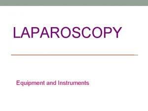 LAPAROSCOPY Equipment and Instruments LAP VISUAL SYSTEM SCOPE