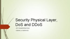 Security Physical Layer Do S and DDo S