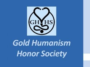 Gold Humanism Honor Society The Arnold P Gold