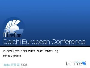 Pleasures and Pitfalls of Profiling Primo Gabrijeli What