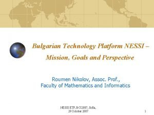 Bulgarian Technology Platform NESSI Mission Goals and Perspective
