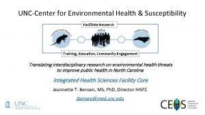UNCCenter for Environmental Health Susceptibility Facilitate Research Susceptibility