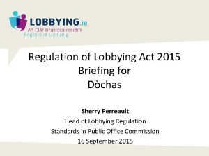 Regulation of Lobbying Act 2015 Briefing for Dchas