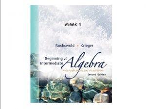 Week 4 Due for this week Homework 4