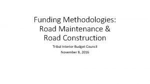 Funding Methodologies Road Maintenance Road Construction Tribal Interior