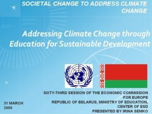 SOCIETAL CHANGE TO ADDRESS CLIMATE CHANGE Addressing Climate