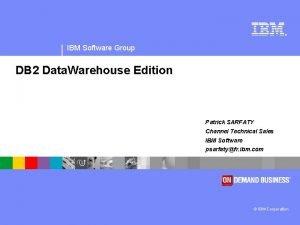 IBM Software Group DB 2 Data Warehouse Edition