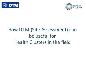 How DTM Site Assessment can be useful for