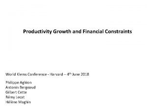 Productivity Growth and Financial Constraints World Klems Conference