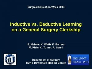 Surgical Education Week 2013 Inductive vs Deductive Learning