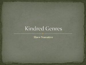 Kindred Genres Slave Narrative Genres in Kindred Science
