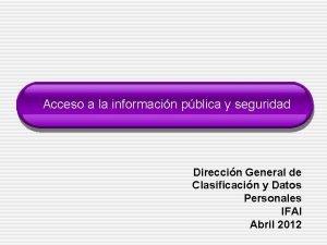 Acceso a la informacin pblica y seguridad Direccin