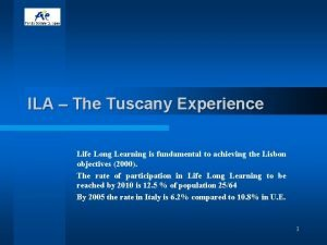 ILA The Tuscany Experience Life Long Learning is