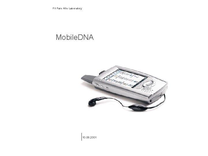 FX Palo Alto Laboratory Mobile DNA 10 08