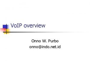 Vo IP overview Onno W Purbo onnoindo net