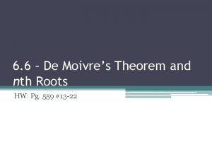 6 6 De Moivres Theorem and nth Roots