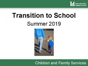 Transition to School Summer 2019 Children and Family