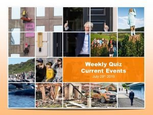 Weekly Quiz Current Events July 29 th 2019