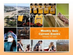 Weekly Quiz Current Events February 10 th 2020
